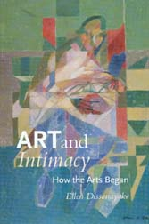 Art and Intimacy - How the Arts Began